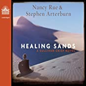 Healing Sands: A Sullivan Crisp Novel | Nancy Rue, Stephen Arterburn