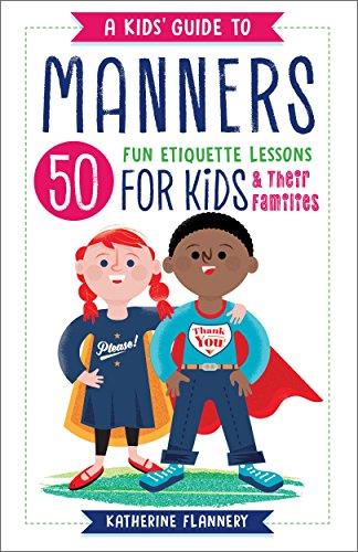 A Kids' Guide to Manners: 50 Fun Etiquette Lessons for Kids (and Their Families) cover