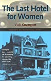 The Last Hotel for Women, Covington, Vicki, 0817310037