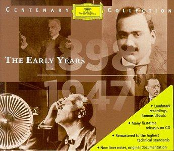 Deutsche Grammophon Centenary Collection Vol. 1 - The Early Years 1898 - 1947 by Deutsche Grammophon