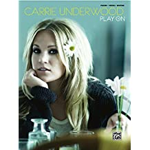 Carrie Underwood - Play On: Piano/Vocal/Chords