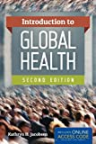 Introduction to Global Health, Kathryn H. Jacobsen, 1449648258