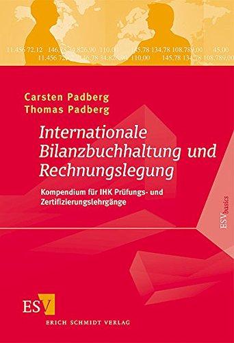 Internationale Bilanzbuchhaltung und Rechnungslegung: Kompendium für IHK Prüfungs- und Zertifizierungslehrgänge