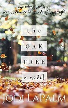 The Oak Tree: a novel by [LaPalm, Jodi]