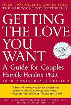 Getting the Love You Want, 20th Anniversary Edition: A Guide for Couples by [Hendrix Ph.D., Harville]
