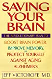 Saving Your Brain, Jeffrey Victoroff, 0553109448