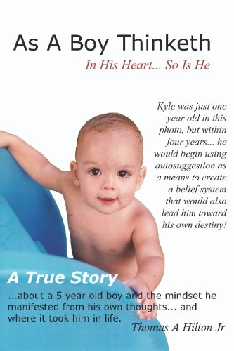 Download As A Boy Thinketh: A True Story Of A Young Boy's Belief System PDF