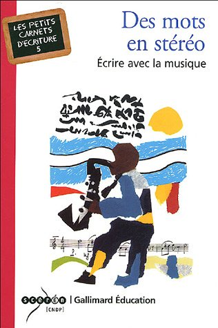 Des Mots en stéréo: Écrire avec la musique Broché – 28 avril 2005 Bruno Vallée Gallimard Éducation 2070307611 TL2070307611