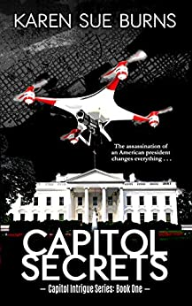 Capitol Secrets (Capitol Intrigue Series Book 1) by [Burns, Karen Sue]