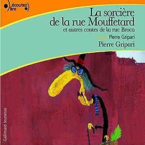 La sorcière de la rue Mouffetard, et autres contes de la rue Broca (Contes de la rue Broca) | Livre audio