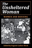 img - for The Unsheltered Woman: Women and Housing book / textbook / text book