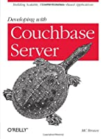 Developing with Couchbase Server Front Cover
