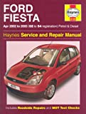 Ford Fiesta Petrol and Diesel Service and Repair Manual: 2002 to 2005 - Does not cover 1.6 diesel (Haynes Service & Repair Manuals)