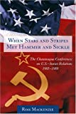 When Stars and Stripes Met Hammer and Sickle, Ross MacKenzie, 1570036357