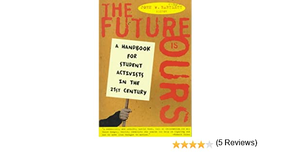 Amazon.com: The Future Is Ours: A Handbook for Student Activists ...