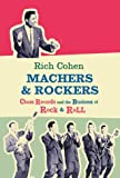 The Record Men: Chess Records and the Birth of Rock & Roll: Chess Records and the Birth of Rock and Roll