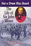The Life of Sir John Moore, Roger William Day, 0850528011