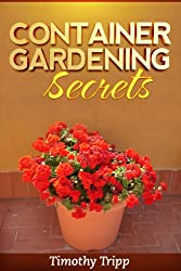 Container Gardening Secrets (English Edition)