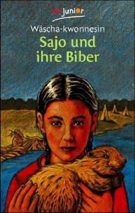 Sajo und ihre Biber: Wie Sajo und ihr Bruder mit zwei Biberkindern Freundschaft hielten
