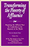 Transforming the Poverty of Affluence No. 1 : Preparing the Affluent Poor for Leadership in the Renewal of the World, Tracy, George E., 1879007371