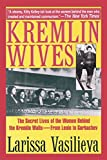 img - for Kremlin Wives: The Secret Lives of the Women Behind the Kremlin Walls From Lenin to Gorbachev book / textbook / text book
