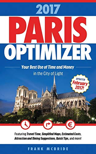 Paris Optimizer 2017: Your Best Use of Time and Money in the City of Light