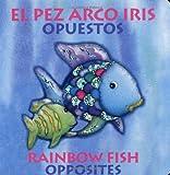 El Pez Arco Iris Opuestos/Rainbow Fish Opposites, Marcus Pfister, 0735820392