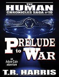 Prelude to War (The Human Chronicles Saga Book 10)
