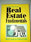 Real Estate Fundamentals, Gaddy, Wade E., Jr. and Hart, Robert E., 0793117305