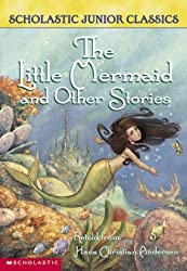 The Little Mermaid And Other Stories, T (Scholastic Junior Classics)
