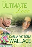 The Ultimate Love: Part 1 (Peace In The Storm Publishing Presents)