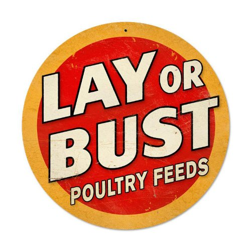 Tin Store Feed Sign (Lay or Bust Vintage Metal Sign Poultry Chicken Feed 14 X 14 Steel Not Tin)