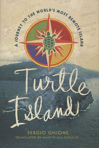 Turtle Island: A Journey to the World's Most Remote Island