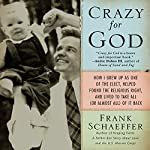 Crazy for God   Frank Schaeffer