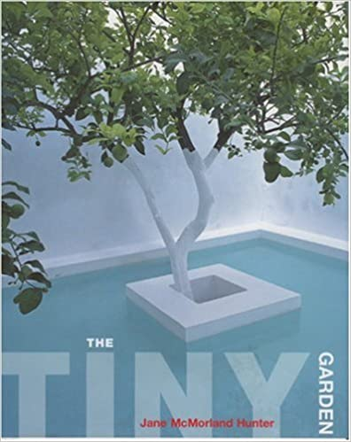 The Tiny Garden: How to Make a Garden in Whatever Space You Have