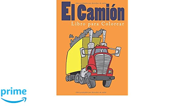 Libro para Colorear el camion (Spanish Edition): Coloring Pages for Kids: 9781944741952: Amazon.com: Books