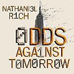 Odds Against Tomorrow | Nathaniel Rich