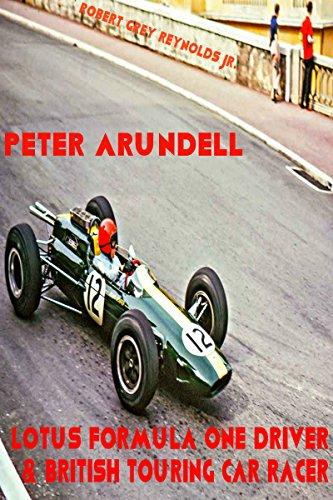 Peter Arundell: Lotus Formula One Driver & British Touring Car Racer