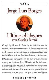 Ultimes dialogues par Jorge Luis Borges