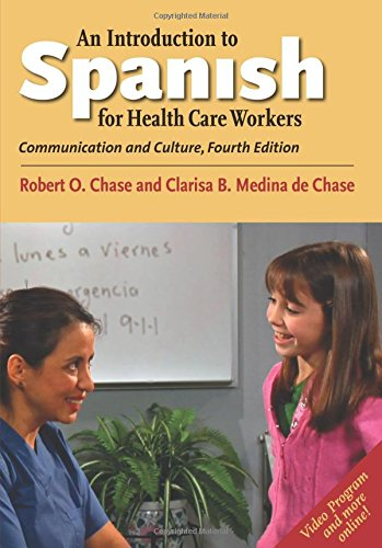 300212976 - An Introduction to Spanish for Health Care Workers: Communication and Culture, Fourth Edition (English and Spanish Edition)