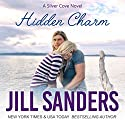 Hidden Charm: Silver Cove, Book 4 Audiobook by Jill Sanders Narrated by Roy Samuelson