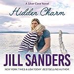 Hidden Charm: Silver Cove, Book 4 | Jill Sanders