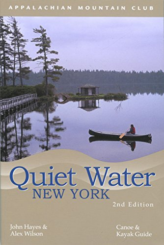 Quiet Water New York: Canoe & Kayak Guide (AMC Quiet Water Series)