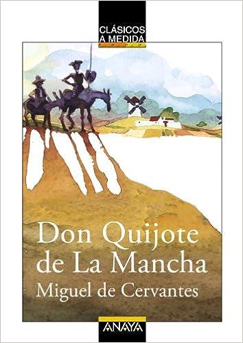 Don Quijote De La Mancha Clásicos Clásicos A Medida Spanish Edition 9788466755047 López Hortas Paula Cervantes Miguel De Zazo Jose Luis Books