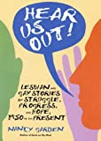 img - for Hear Us Out!: Lesbian and Gay Stories of Struggle, Progress, and Hope, 1950 to the Present book / textbook / text book