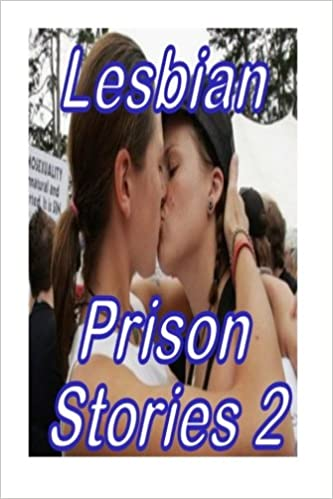 Remarkable, the lesbian erotic prison stories good piece