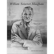 William Somerset Maugham: A Bibliographical Catalogue of the Loren and Frances Rothschild Collection of Manuscripts, Letters, Printed Books, Pamphlets, Periodicals, Art and Ephemera by and Relating to William Somerset Maugham