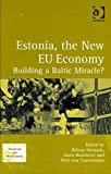img - for Estonia, the New EU Economy: Building a Baltic Miracle? (Transition and Development) (Transition and Development) book / textbook / text book