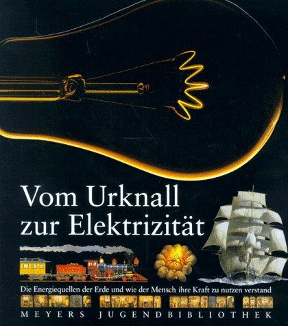 Vom Urknall zur Elektrizität