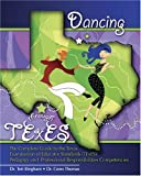 Dancing Through Texes: the Complete Guide to the Texas Examination of Educator Standards : Pedagogy and Professional Responsibilities Competenc, Bingham, Teri and Thomas, Conn, 0757512852